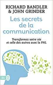 Bandler et Grinder - Les secrets de la communication