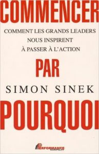 Simon Sinek - Commencer par Pourquoi