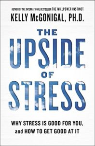 Kelly Mc Gonigal - The Upside of Stress