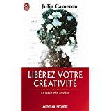 LIBÉREZ VOTRE CRÉATIVITÉ de CAMERON.JULIA (2007) Mass Market Paperback