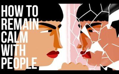 Comment rester calme dans nos relations
