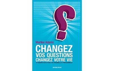 Marilee Adams – Changez vos questions, changez votre vie (livre)