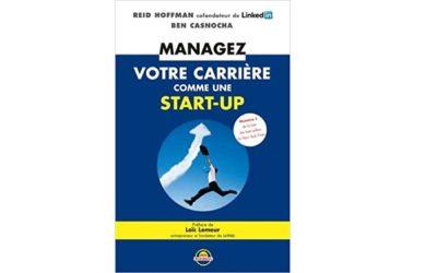 Reid Hoffman & Ben Casnocha – Managez votre carrière comme une start-up (livre)