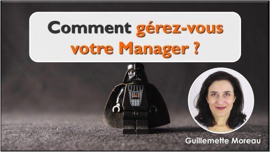 Comment gérez-vous votre Manager