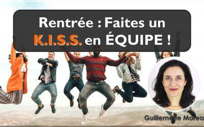 Rentrée : Faites un KISS d'équipe !