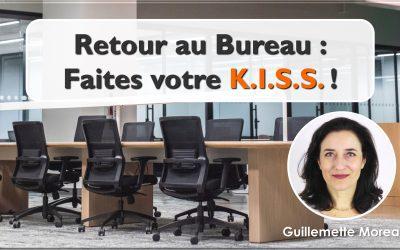 Retour au bureau : Faites votre KISS !