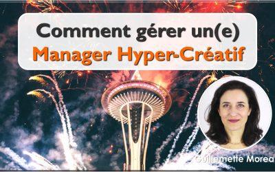 Comment gérer un(e) Manager Hyper-Créatif