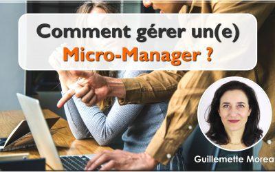 Comment gérer un/une Micro-Manager ?