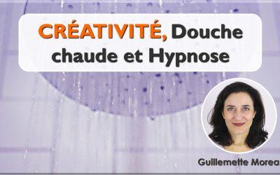 Créativité, Douche chaude et Hypnose